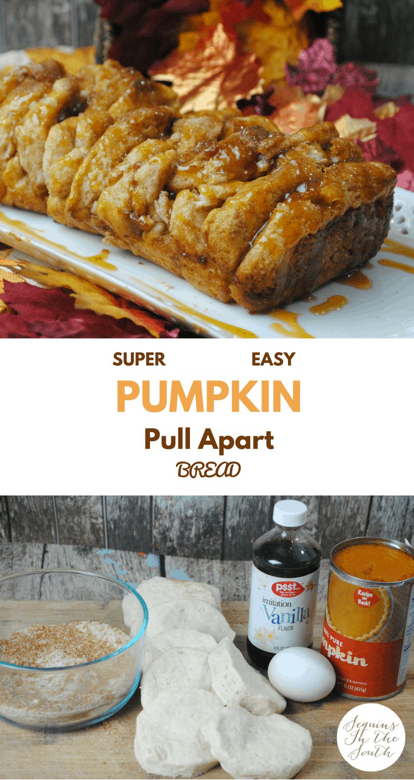 a collage of Pull Apart Pumpkin Bread on a tray and the ingredients to make it with title text reading Super Easy Pumpkin Pull Apart Bread