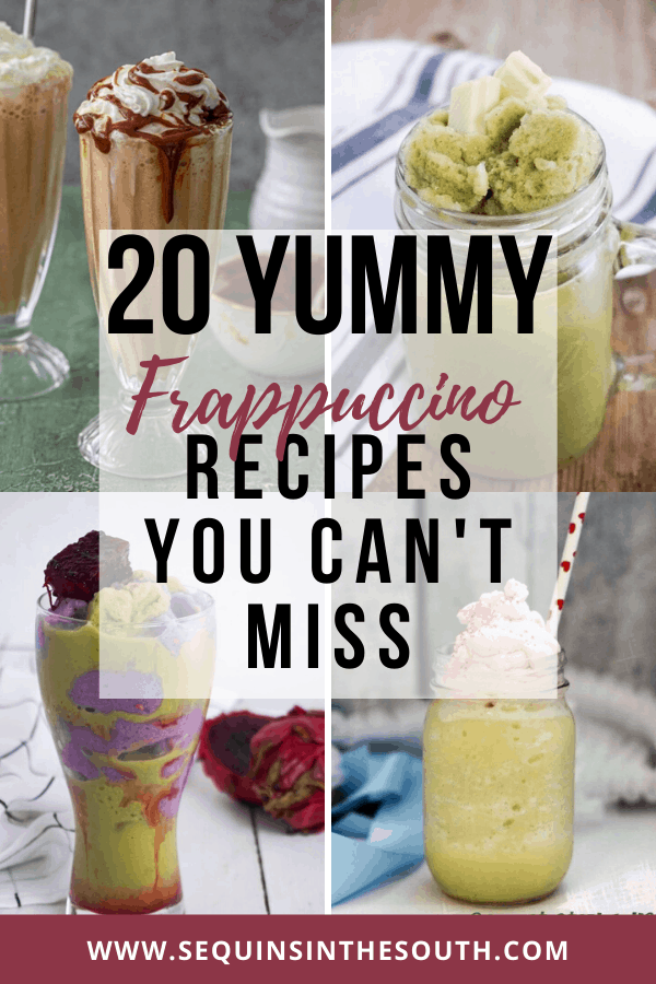 Collage of frapuccino drinks with title text reading 20 yummy frappuccino recipes you can't miss