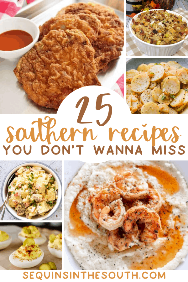 a collage of six different southern dishes with title text reading 25 Southern Recipes You Don't Wanna Miss